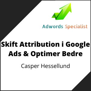 Skift Attribution i Google Ads